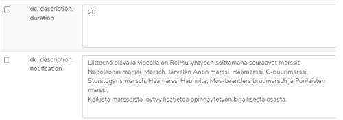 Kuva 9. Videotallenteita koskevat tiedot merkitään kenttiin dc.description.duration ja dc.description.notification.