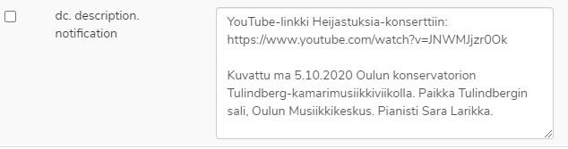 Kuva 10. Youtube-linkki merkitään Lisätiedot-kenttään (dc.description.notification).